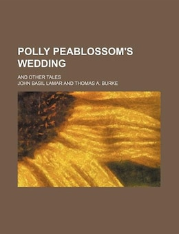 Book Polly Peablossom's Wedding; And Other Tales by John Basil Lamar
