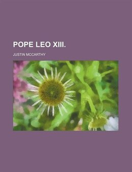 Book Pope Leo XIII. by Justin Mccarthy