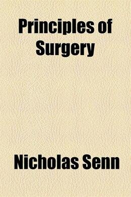 Book Principles of surgery by Nicholas Senn
