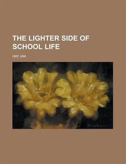 Book The Lighter Side Of School Life by Ian Hay
