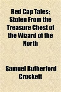 Book Red Cap Tales by Samuel Rutherford Crockett