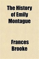 Book The History of Emily Montague by Frances Brooke