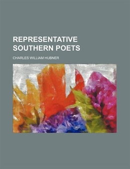 Book Representative Southern Poets by Charles William Hubner