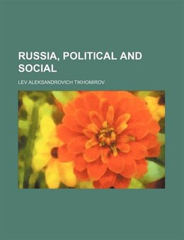Book Russia, Political And Social (volume 2) by Lev Aleksandrovich Tikhomirov