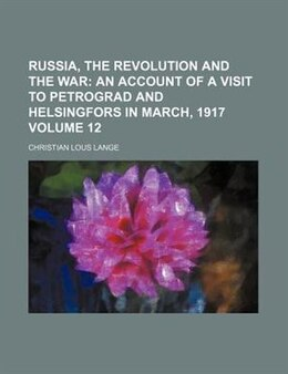 Book Russia, the Revolution and the War by Christian Lous Lange
