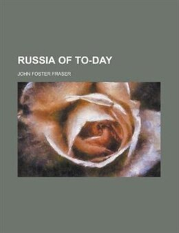 Book Russia of To-day by John Foster Fraser