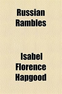 Book Russian rambles by Isabel Florence Hapgood