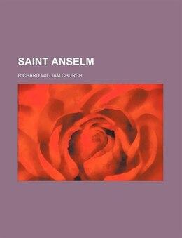 Book Saint Anselm by Richard William Church