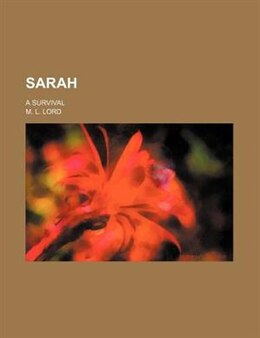Book Sarah; A Survival by M. L. Lord