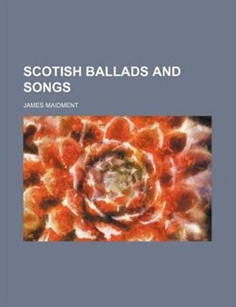 Book Scotish Ballads and Songs by James Maidment
