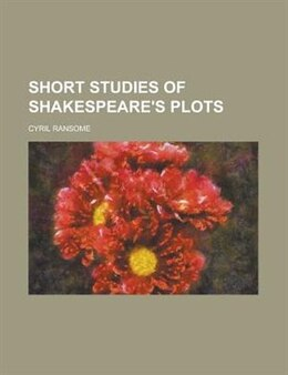 Book Short studies of Shakespeare's plots by Cyril Ransome