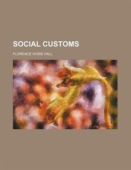 Book Social customs by Florence Howe Hall