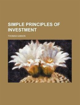 Book Simple Principles of Investment by Thomas Gibson