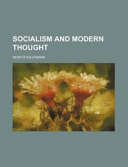 Book Socialism and modern thought by Moritz Kaufmann