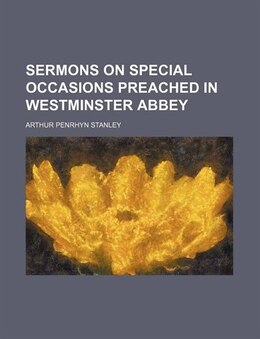 Book Sermons on Special Occasions Preached in Westminster Abbey by Arthur Penrhyn Stanley