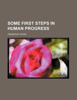 Book Some First Steps in Human Progress by Frederick Starr