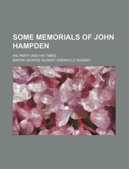 Book Some Memorials Of John Hampden; His Party And His Times by Baron George Nugent Grenville Nugent