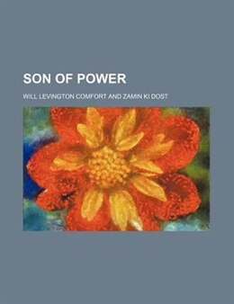 Book Son of power by Will Levington Comfort