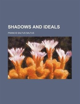 Book Shadows and Ideals by Francis Saltus Saltus