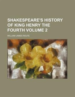 Book King Henry the Fourth Volume 2 by William Shakespeare