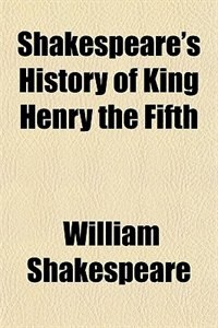 Book Shakespeare's History of King Henry the Fifth by William Shakespeare