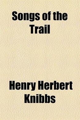 Book Songs of the Trail by Henry Herbert Knibbs