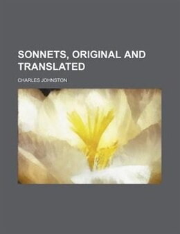 Book Sonnets, Original and Translated by Charles Johnston