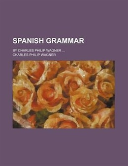 Book Spanish Grammar by Charles Philip Wagner