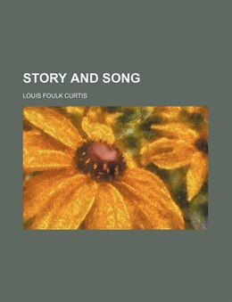 Book Story and song by Louis Foulk Curtis
