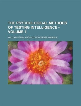 Book The Psychological Methods Of Testing Intelligence (volume 1) by William Stern