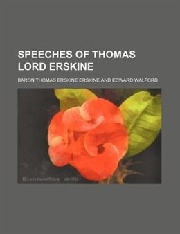 Book Speeches Of Thomas Lord Erskine (volume 1) by Baron Thomas Erskine Erskine