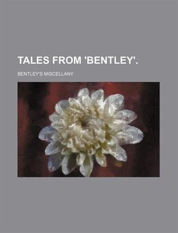 Book Tales from 'Bentley'. by Bentley's Miscellany