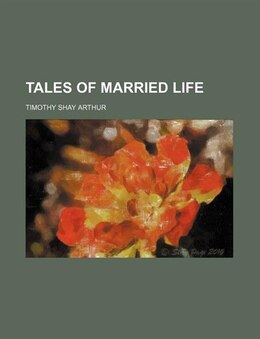 Book Tales of married life by Timothy Shay Arthur