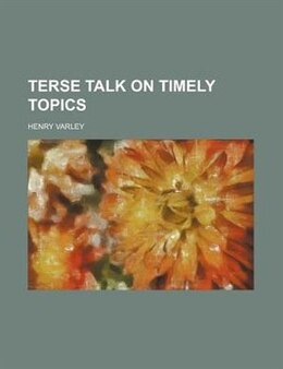 Book Terse talk on timely topics by Henry Varley