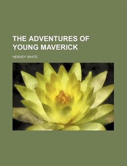 Book The Adventures of Young Maverick by Hervey White