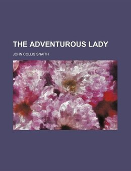 Book The Adventurous Lady by John Collis Snaith