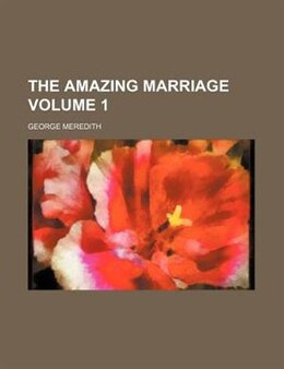 Book The amazing marriage Volume 1 by George Meredith