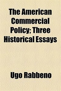 Book The American Commercial Policy by Ugo Rabbeno