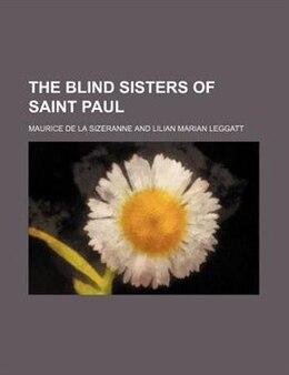 Book The Blind sisters of Saint Paul by Maurice De La Sizeranne