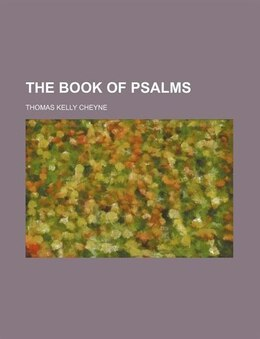 Book The Book of Psalms by Thomas Kelly Cheyne