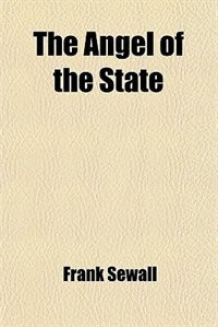 Book The Angel of the State; Or, the Kindergarten in the Education of the Citizen: a Study of Pestalozzi… by Frank Sewall