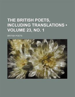 Book The British Poets, Including Translations (volume 23, No. 1) by British Poets