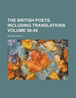 Book The British Poets, Including Translations Volume 56-58 by British Poets