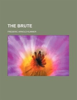 Book The Brute by Frederic Arnold Kummer