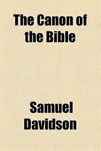 Book The Canon of the Bible by Samuel Davidson