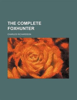 Book The Complete Foxhunter by Charles Richardson