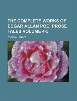 Book The Complete Works Of Edgar Allan Poe Volume 4-5 by Edgar Allan Poe