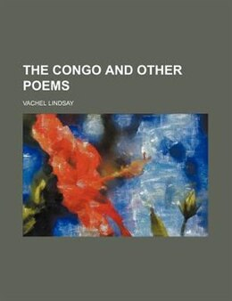 Book The Congo and other poems by Vachel Lindsay