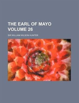 Book The Earl Of Mayo Volume 26 by Sir William Wilson Hunter