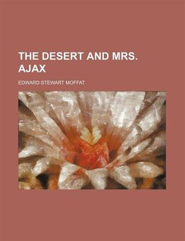 Book The Desert and Mrs. Ajax by Edward Stewart Moffat